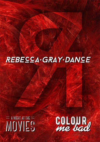 Rebecca Gray Dance - A Night at the Movies / Colour Me Bad